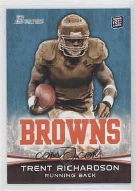 2012 Bowman #120.1 - Trent Richardson (Facing Forward)