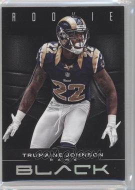 2012 Panini Black #194 - Trumaine Johnson /349