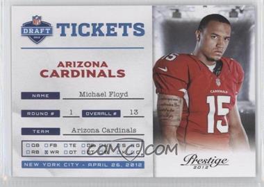 2012 Playoff Prestige - NFL Draft Tickets #6 - Michael Floyd