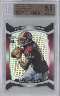 2012 Topps Chrome - Red Zone Rookies Die-Cut - Gold Refractor #RZDC-10 - Robert Griffin III /25 [BGS 9.5]