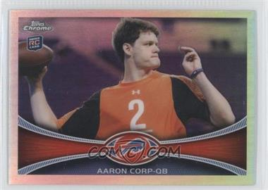 2012 Topps Chrome Refractor #60 - Aaron Corp