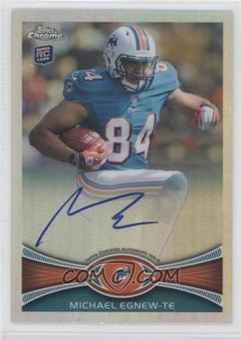 2012 Topps Chrome Rookie Autographs - [Base] - Refractor #2 - Michael Egnew /178