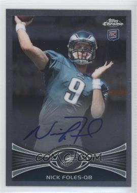 2012 Topps Chrome Rookie Autographs [Autographed] #153 - Nick Foles