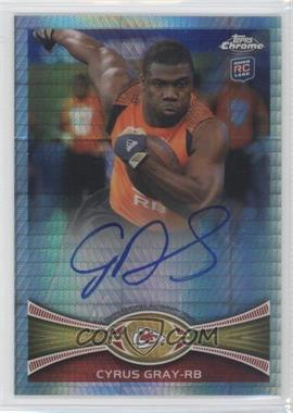 2012 Topps Chrome Rookie Autographs Prism Refractor [Autographed] #49 - Cyrus Gray /50