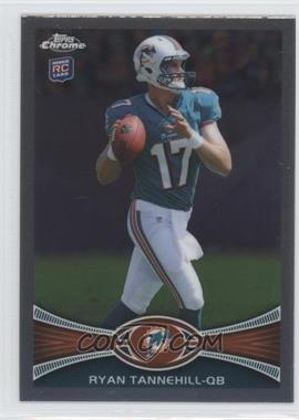 2012 Topps Chrome #109.1 - Ryan Tannehill (Ball in Right Hand)