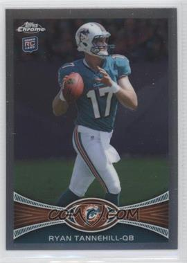 2012 Topps Chrome #109.1 - Ryan Tannehill