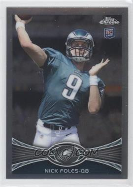 2012 Topps Chrome #153.1 - Nick Foles (Mid Throw)