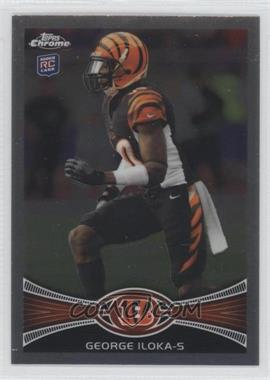 2012 Topps Chrome #205 - George Iloka