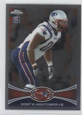 2012 Topps Chrome #219 - Dont'a Hightower