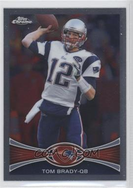 2012 Topps Chrome #220 - Tom Brady