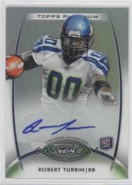 2012 Topps Platinum Rookie Certified Autograph [Autographed] #144 - Robert Turbin