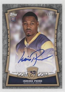 2012 Topps Rookie Premiere Autographs #RPA-IP - Isaiah Pead /90