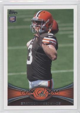 2012 Topps #3.2 - Brandon Weeden (Short Print: View of Ball Blocked by Helmet)