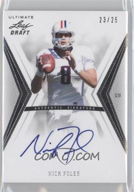 2012 Ultimate Leaf Draft Silver #NF1 - Nick Foles /25