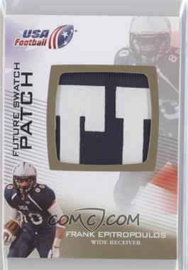 2012 Upper Deck USA Football - Box Set Future Swatch Patch #FS-17 - Frank Epitropoulos