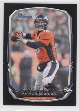 2013 Bowman - [Base] - Black #100 - Peyton Manning