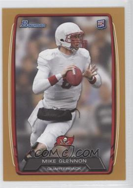 2013 Bowman - [Base] - Gold #128 - Mike Glennon /399