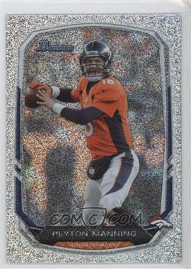 2013 Bowman - [Base] - Silver Ice #100 - Peyton Manning