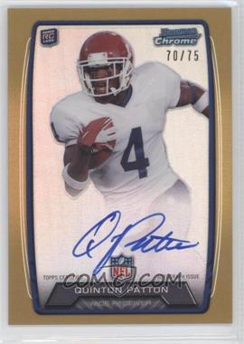 2013 Bowman - Rookie Chrome Refractor Autograph - Gold [Autographed] #RCRA-QP - Quinton Patton /75