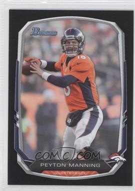 2013 Bowman Black #100 - Peyton Manning