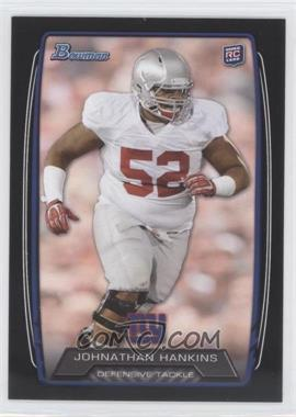 2013 Bowman Black #122 - Johnathan Hankins