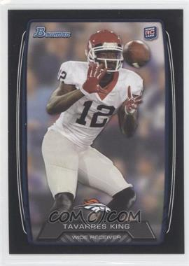 2013 Bowman Black #134 - Tavarres King