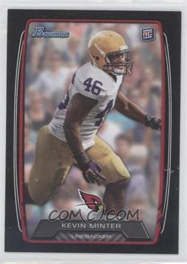 2013 Bowman Black #189 - Kevin Minter