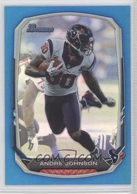 2013 Bowman Blue Rainbow Foil #15 - Andre Johnson /99