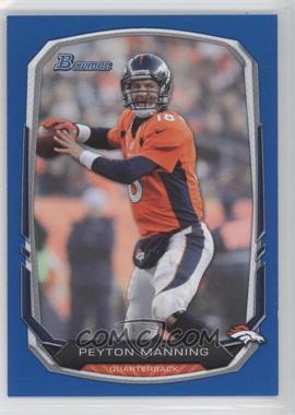 2013 Bowman Blue #100 - Peyton Manning /99