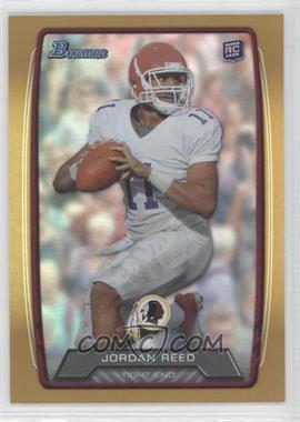2013 Bowman Gold Rainbow Foil #162 - Jordan Reed /399