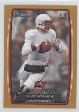 2013 Bowman Gold #128 - Mike Glennon /399