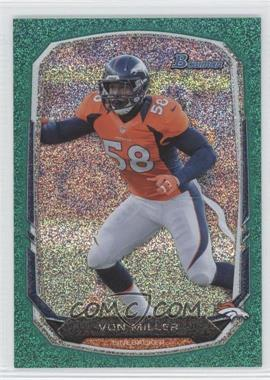 2013 Bowman Green Ice #94 - Von Miller /50
