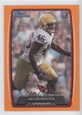 2013 Bowman Orange #189 - Kevin Minter /299