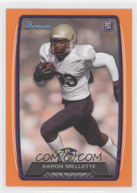 2013 Bowman Orange #195 - Aaron Mellette /299