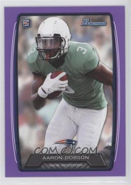 2013 Bowman Purple #207 - Aaron Dobson