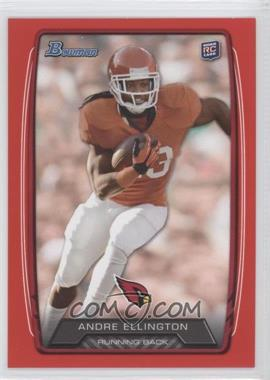 2013 Bowman Red #139 - Andre Ellington /199