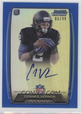 2013 Bowman Rookie Chrome Refractor Autograph Blue [Autographed] #RCRA-CV - Conner Vernon /99