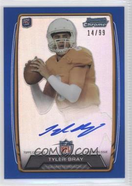 2013 Bowman Rookie Chrome Refractor Autograph Blue [Autographed] #RCRA-TB - Tyler Bray /99