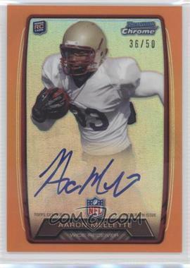 2013 Bowman Rookie Chrome Refractor Autograph Orange [Autographed] #RCRA-AM - Aaron Mellette /50