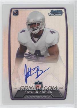 2013 Bowman Rookie Chrome Refractor Autograph #RCRA-AB - Arthur Brown