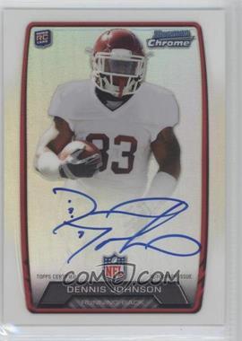 2013 Bowman Rookie Chrome Refractor Autograph #RCRA-DEJ - Dennis Johnson