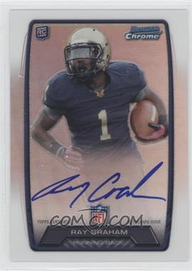 2013 Bowman Rookie Chrome Refractor Autograph #RCRA-RG - Ray Graham