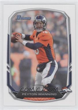 2013 Bowman #100 - Peyton Manning