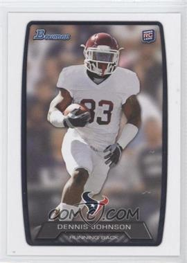2013 Bowman #161 - Dennis Johnson
