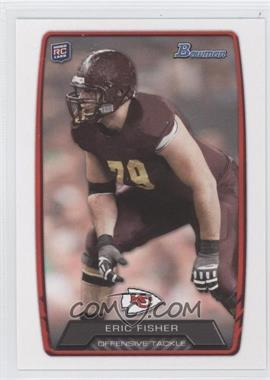 2013 Bowman #176 - Eric Fisher