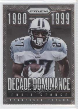 2013 Panini Prizm Decade Dominance #17 - Eddie George