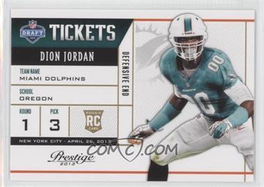 2013 Prestige NFL Draft Tickets #40 - Dion Jordan
