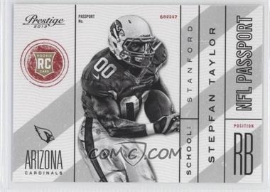 2013 Prestige NFL Passport #19 - Stepfan Taylor