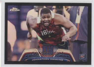 2013 Topps Chrome Black Refractor #209 - Johnathan Hankins /299