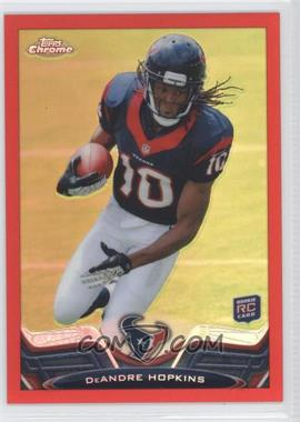 2013 Topps Chrome Red Refractor #154 - DeAndre Hopkins /25